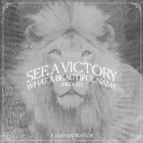 See A Victory / What A Beautiful Name - Medley